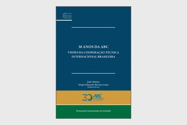 30 Years Of The Brazilian Cooperation Agency ABC Visions Of The